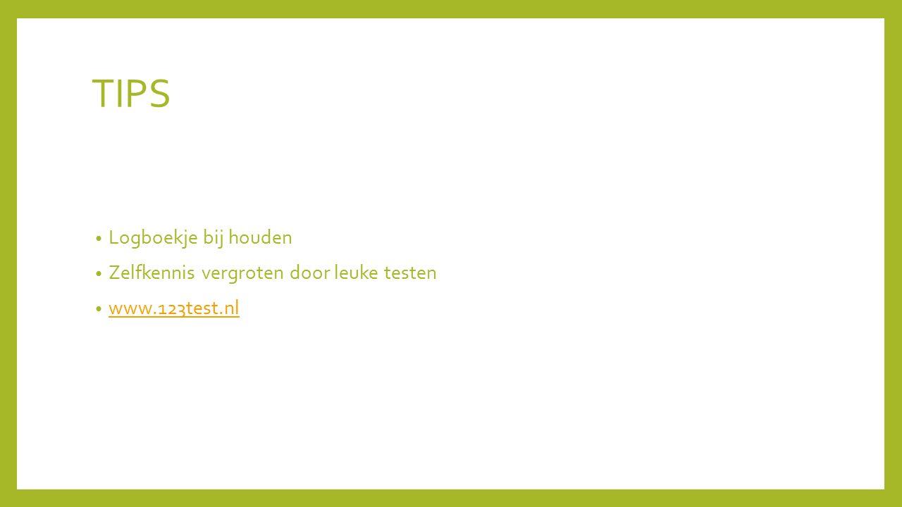 TIPS Logboekje bij houden Zelfkennis vergroten door leuke testen www.123test.nl