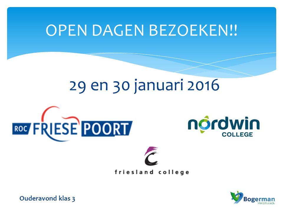 OPEN DAGEN BEZOEKEN!! 29 en 30 januari 2016 Ouderavond klas 3