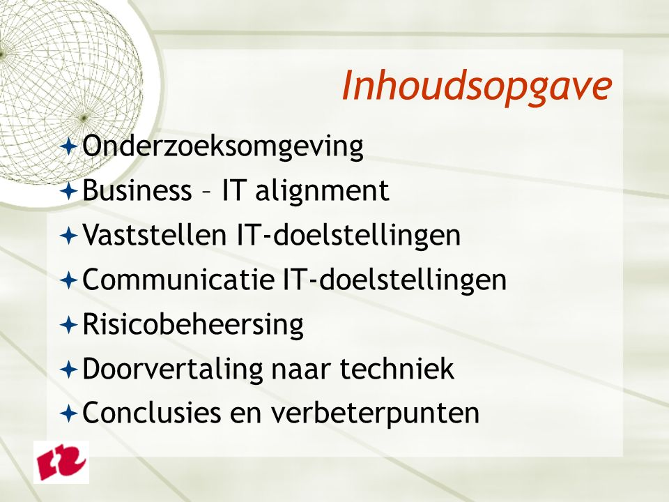 Onderzoeksomgeving (1 slide)  Slide met een korte schets van de omgeving die onderzocht is.
