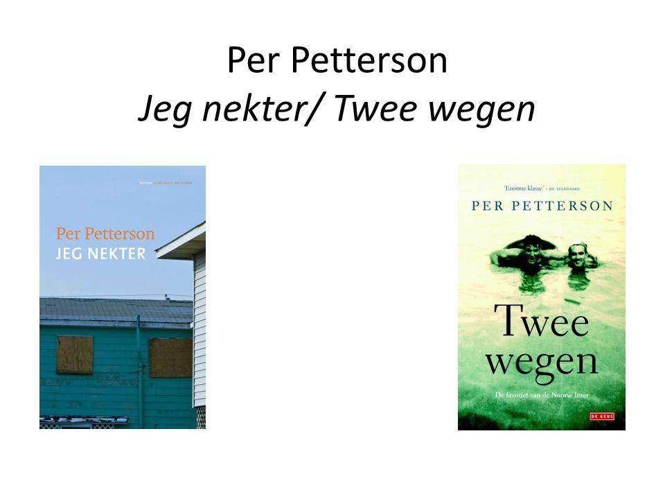 Per Petterson Jeg nekter/ Twee wegen