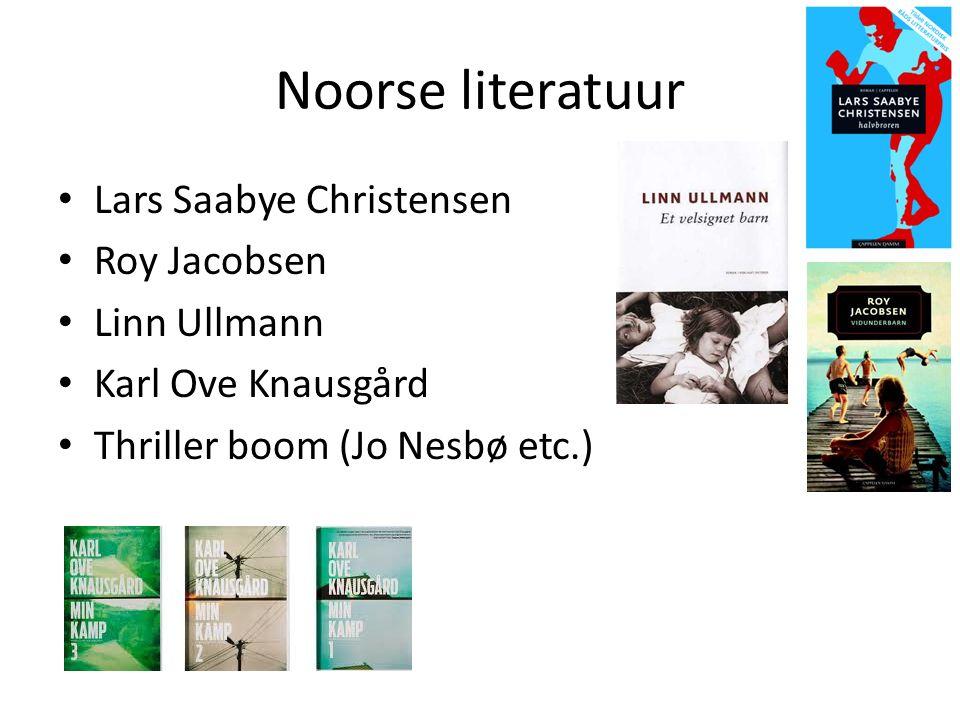 Noorse literatuur Lars Saabye Christensen Roy Jacobsen Linn Ullmann Karl Ove Knausgård Thriller boom (Jo Nesbø etc.)