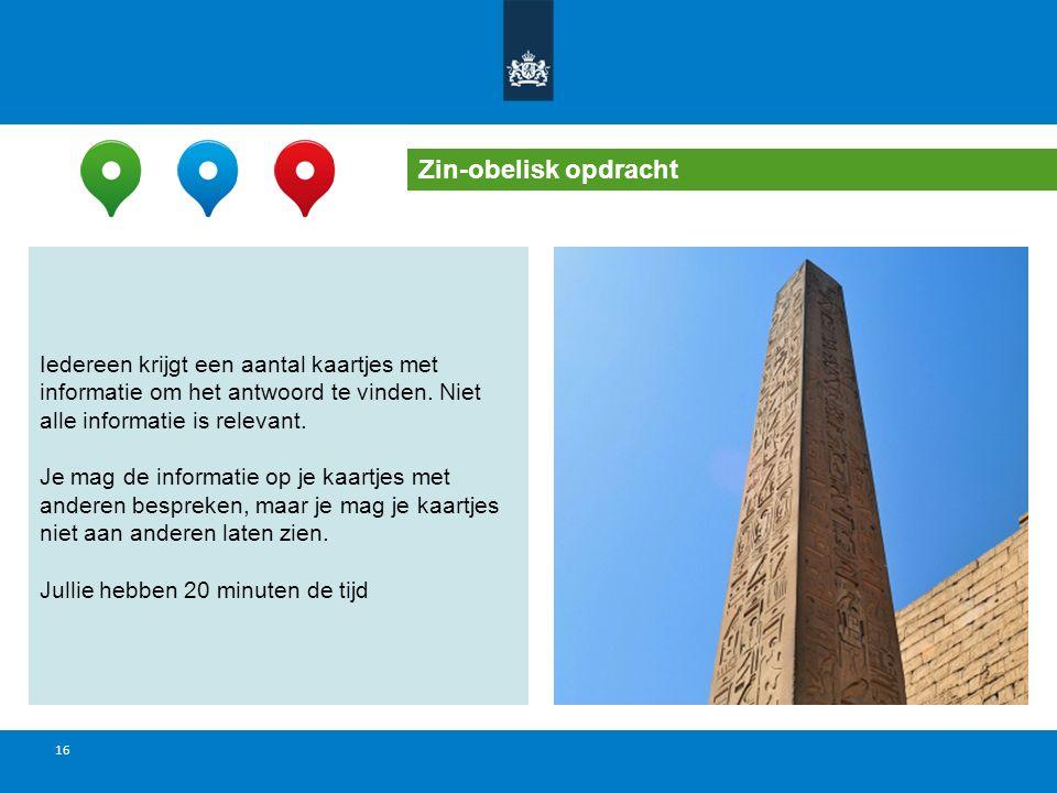 15 Zin-obelisk opdracht Opdracht In de oude stad Atlantis werd een driedimensionale, rechthoekige, massieve obelisk gebouwd, genaamd Zin, ter ere van de godin Tina.