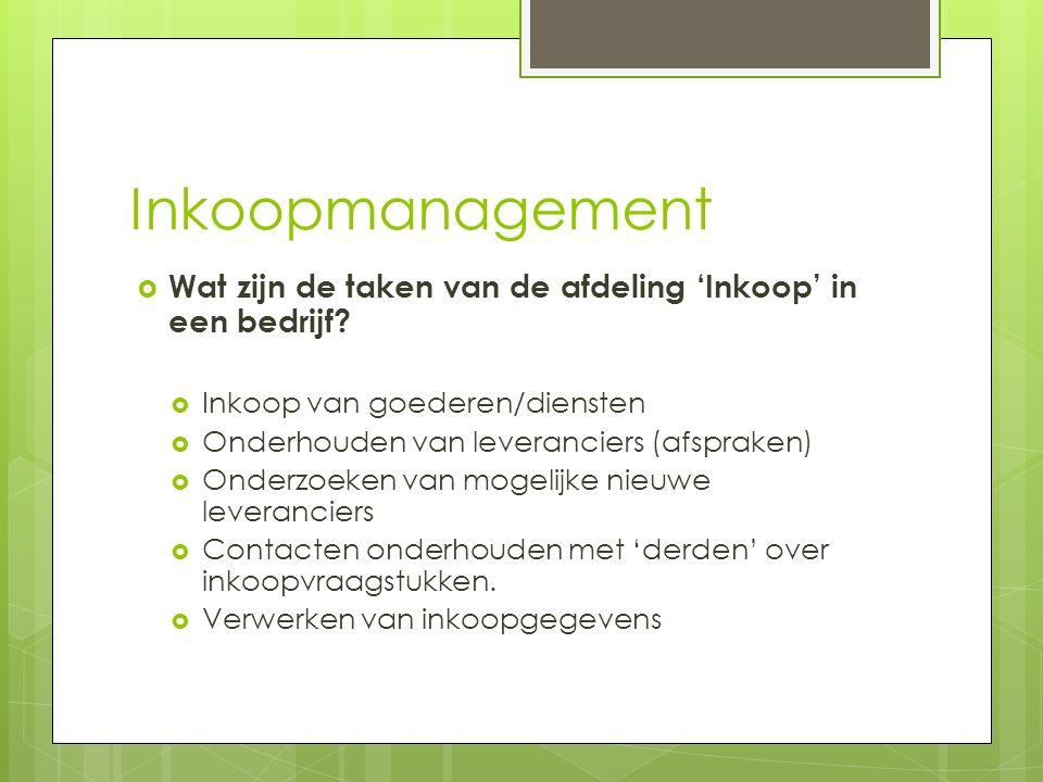 Inkoopmanagement  Wat zijn de taken van de afdeling 'Inkoop' in een bedrijf.