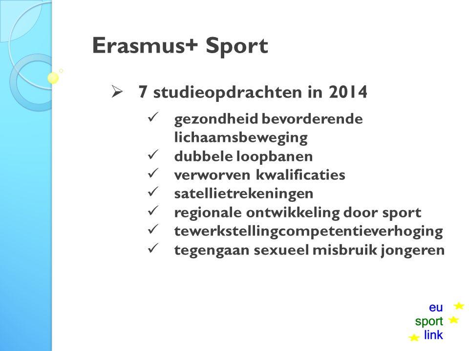 Erasmus+ Sport  7 studieopdrachten in 2014 gezondheid bevorderende lichaamsbeweging dubbele loopbanen verworven kwalificaties satellietrekeningen regionale ontwikkeling door sport tewerkstellingcompetentieverhoging tegengaan sexueel misbruik jongeren