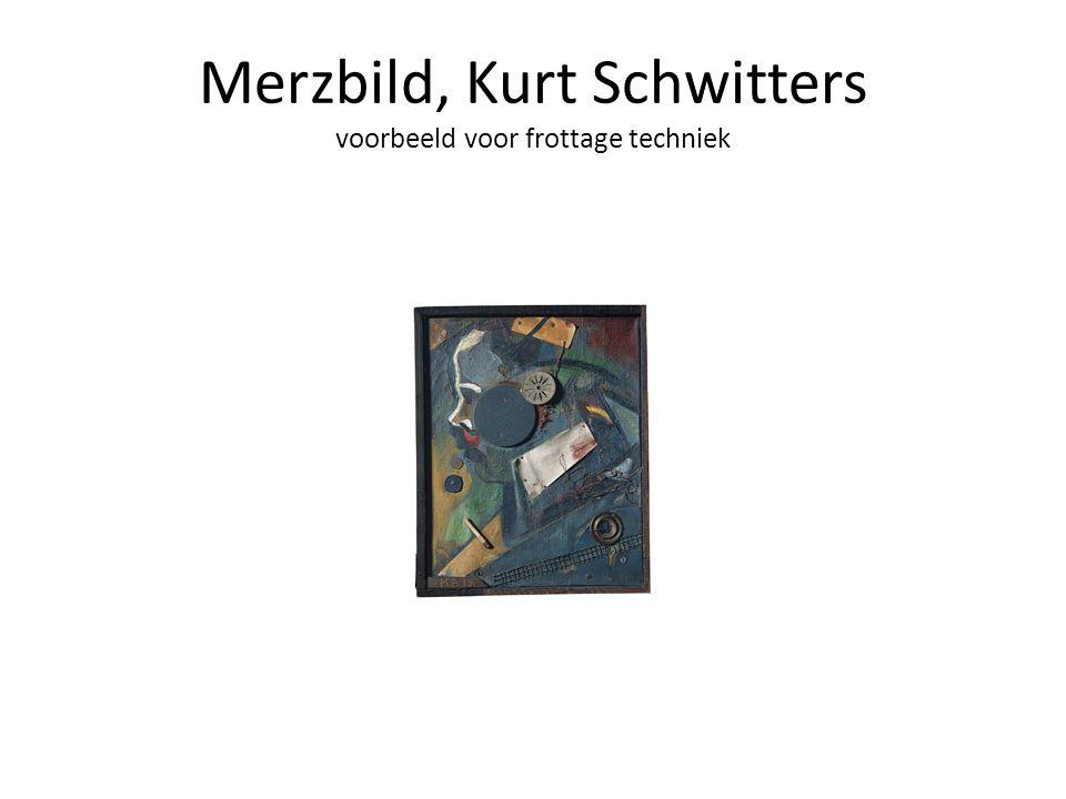 Merzbild, Kurt Schwitters voorbeeld voor frottage techniek