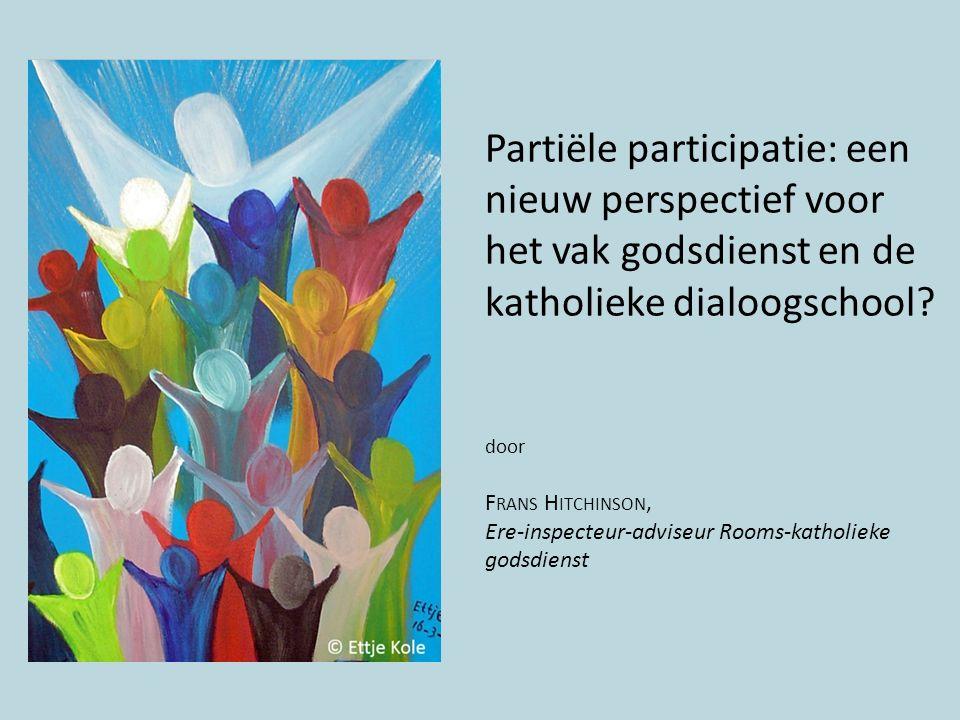 Partiële participatie: een nieuw perspectief voor het vak godsdienst en de katholieke dialoogschool.