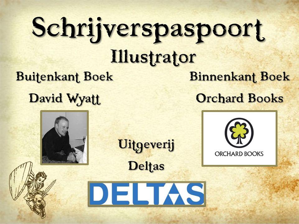 SchrijverspaspoortIllustrator Buitenkant Boek David Wyatt Binnenkant Boek Orchard Books Uitgeverij Deltas