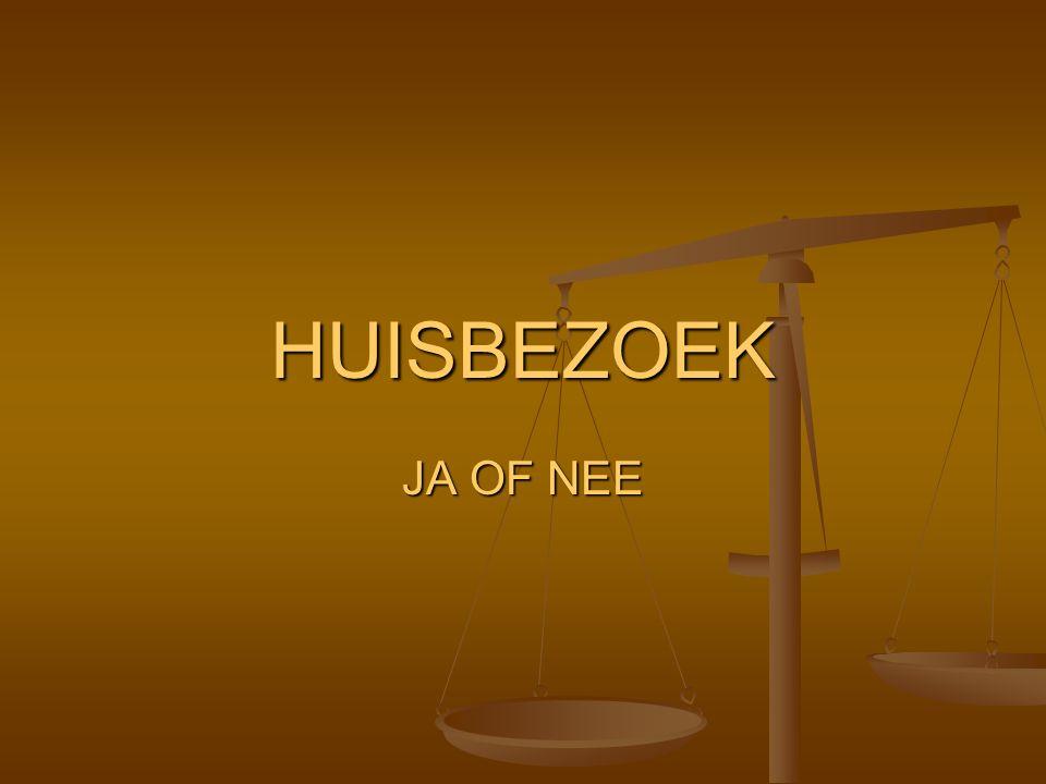 HUISBEZOEK JA OF NEE