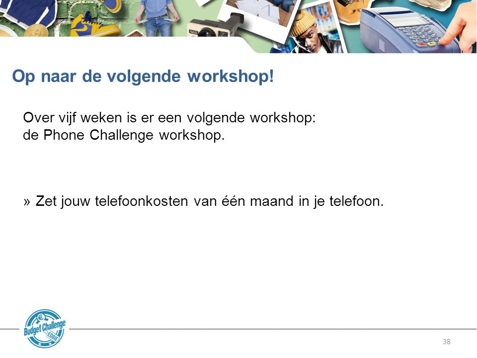 38 Over vijf weken is er een volgende workshop: de Phone Challenge workshop.