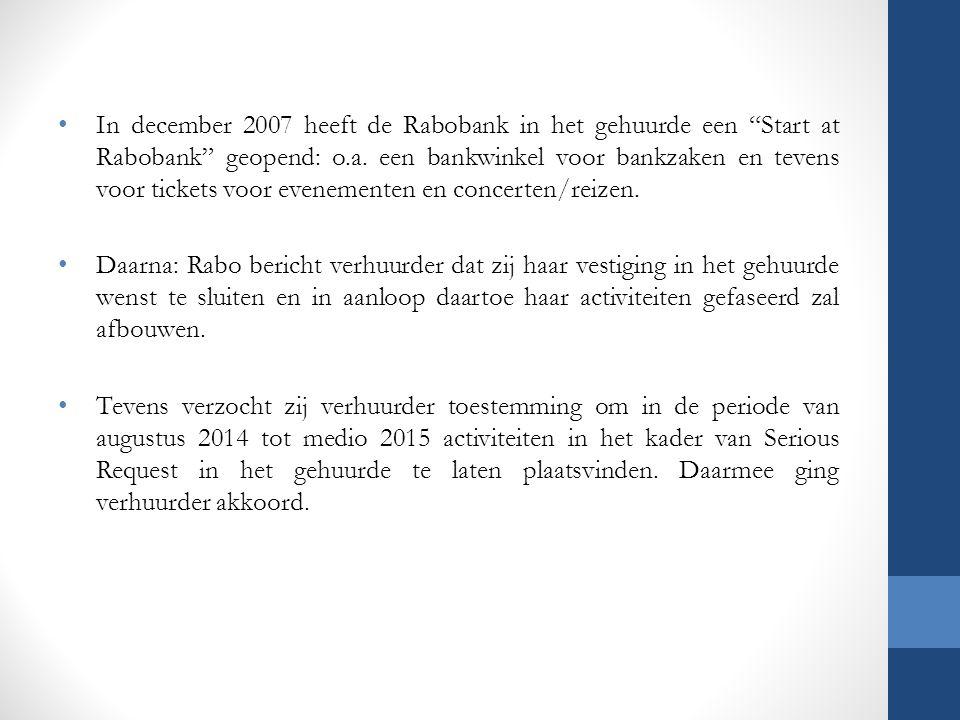 """In december 2007 heeft de Rabobank in het gehuurde een """"Start at Rabobank"""" geopend: o.a. een bankwinkel voor bankzaken en tevens voor tickets voor eve"""