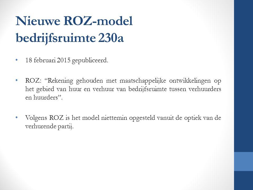 """Nieuwe ROZ-model bedrijfsruimte 230a 18 februari 2015 gepubliceerd. ROZ: """"Rekening gehouden met maatschappelijke ontwikkelingen op het gebied van huur"""