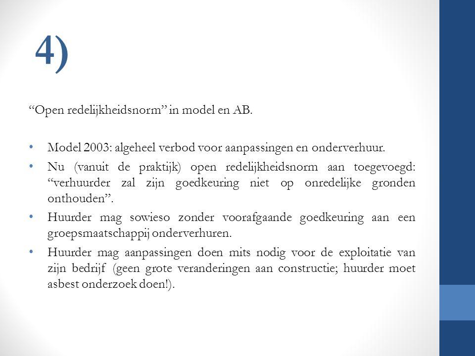 """4) """"Open redelijkheidsnorm"""" in model en AB. Model 2003: algeheel verbod voor aanpassingen en onderverhuur. Nu (vanuit de praktijk) open redelijkheidsn"""