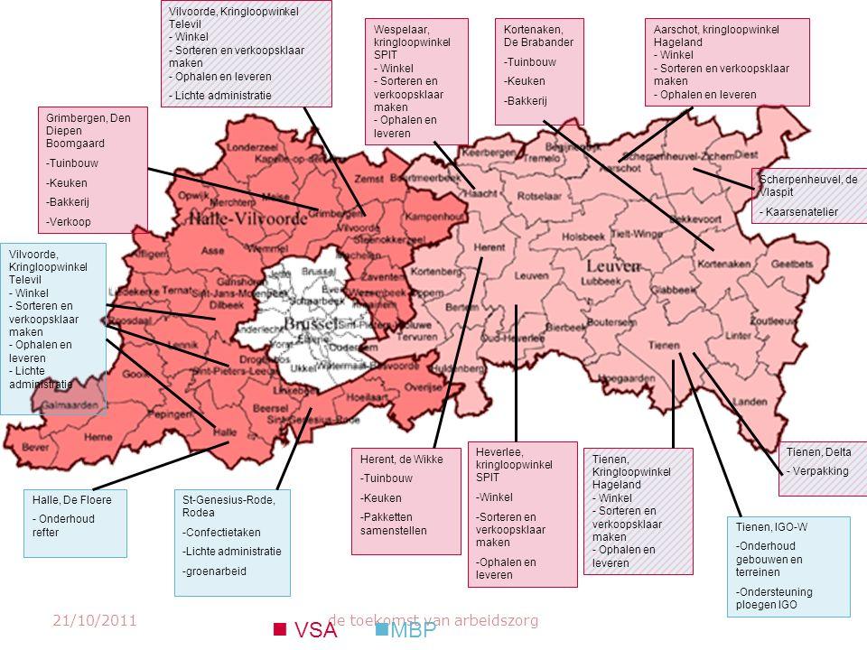 21/10/2011de toekomst van arbeidszorg Herent, de Wikke -Tuinbouw -Keuken -Pakketten samenstellen Heverlee, kringloopwinkel SPIT -Winkel -Sorteren en v