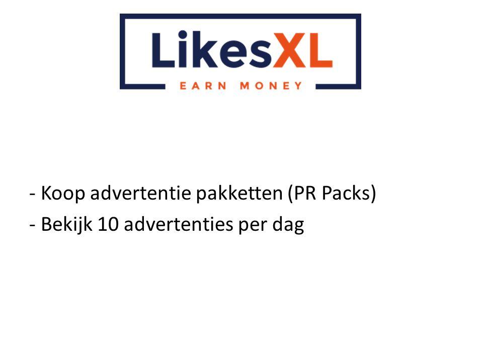 - Koop advertentie pakketten (PR Packs) - Bekijk 10 advertenties per dag