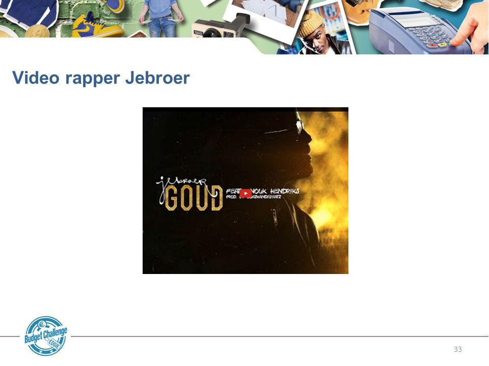 33 Video rapper Jebroer