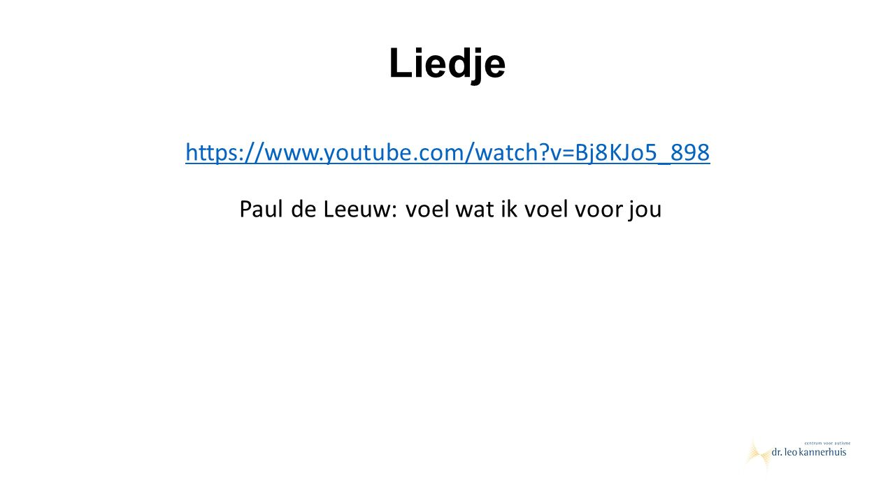 Liedje https://www.youtube.com/watch?v=Bj8KJo5_898 https://www.youtube.com/watch?v=Bj8KJo5_898 Paul de Leeuw: voel wat ik voel voor jou