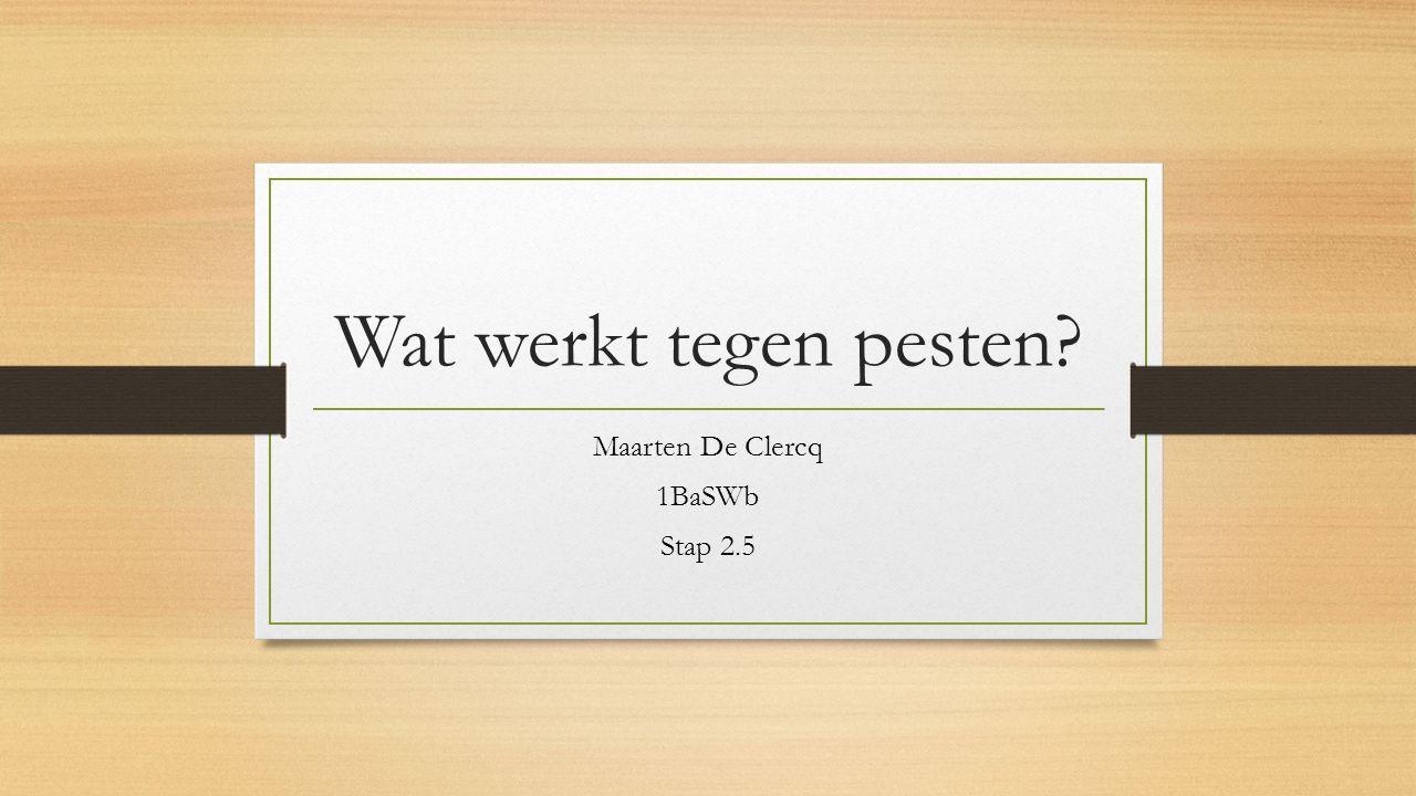 Wat werkt tegen pesten? Maarten De Clercq 1BaSWb Stap 2.5