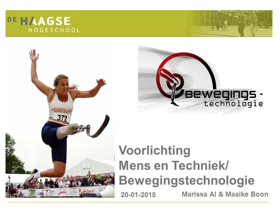 Voorlichting Mens en Techniek/ Bewegingstechnologie 20-01-2015 Marissa Al & Maaike Boon