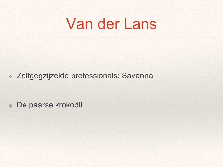 Van der Lans ❖ Zelfgegzijzelde professionals: Savanna ❖ De paarse krokodil