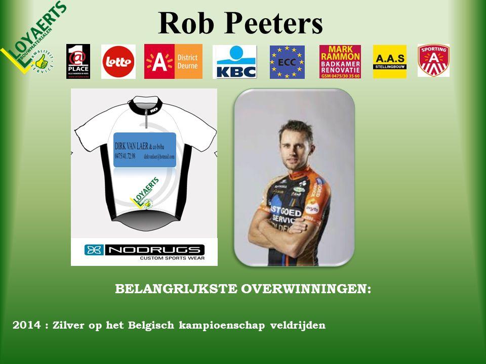 Rob Peeters BELANGRIJKSTE OVERWINNINGEN: 2014 : Zilver op het Belgisch kampioenschap veldrijden