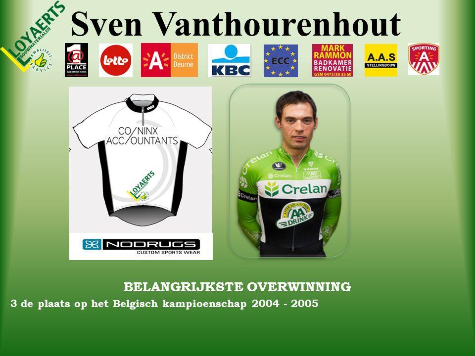 Sven Vanthourenhout BELANGRIJKSTE OVERWINNING 3 de plaats op het Belgisch kampioenschap 2004 - 2005