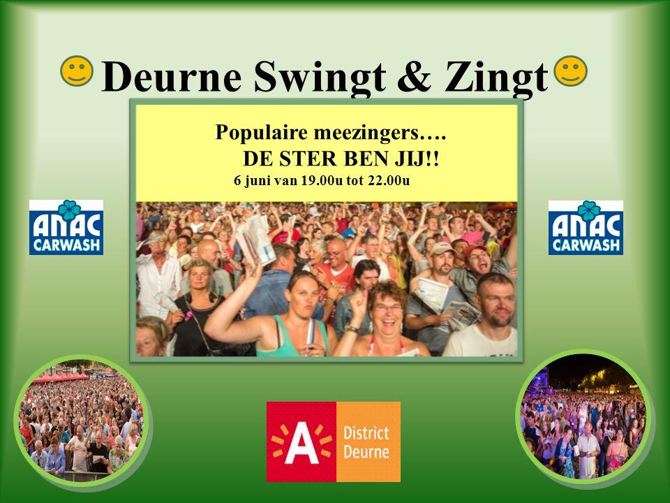 Deurne Swingt & Zingt Populaire meezingers…. DE STER BEN JIJ!! 6 juni van 19.00u tot 22.00u