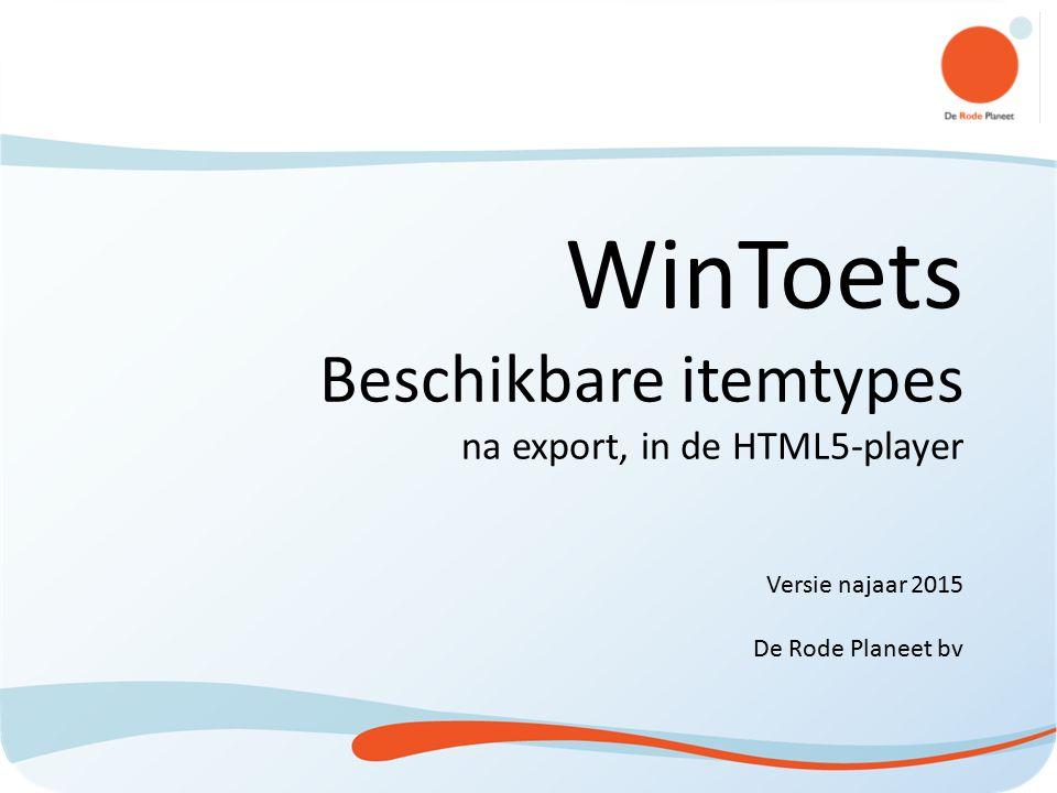 WinToets Beschikbare itemtypes na export, in de HTML5-player Versie najaar 2015 De Rode Planeet bv