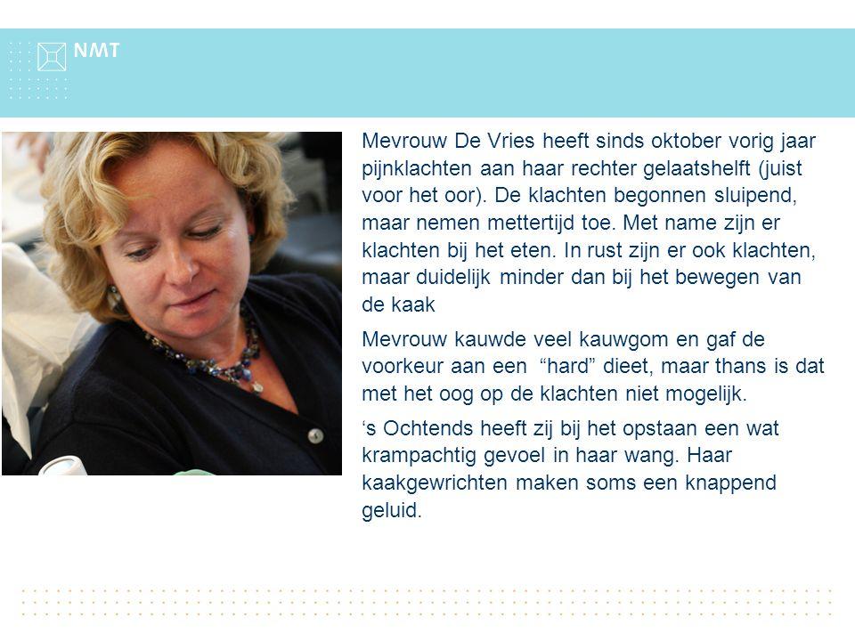 Mevrouw De Vries heeft sinds oktober vorig jaar pijnklachten aan haar rechter gelaatshelft (juist voor het oor).