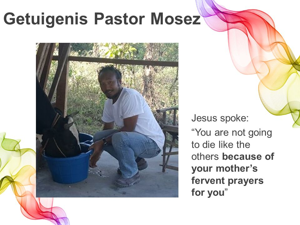 Getuigenis Pastor Mosez Jesus spoke: You are not going to die like the others because of your mother's fervent prayers for you