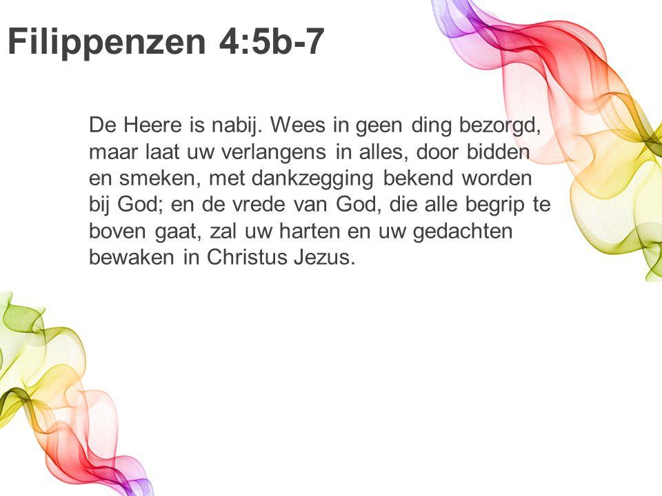 Filippenzen 4:5b-7 De Heere is nabij.