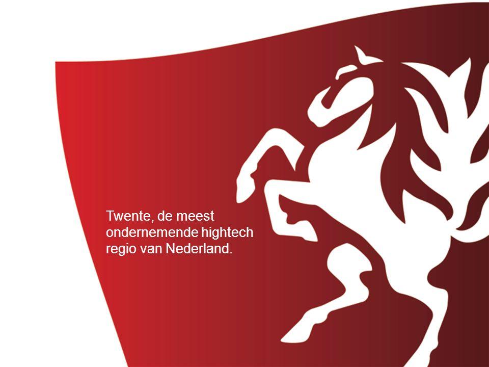 Positionering Twente: Meest ondernemende hightech regio van Nederland