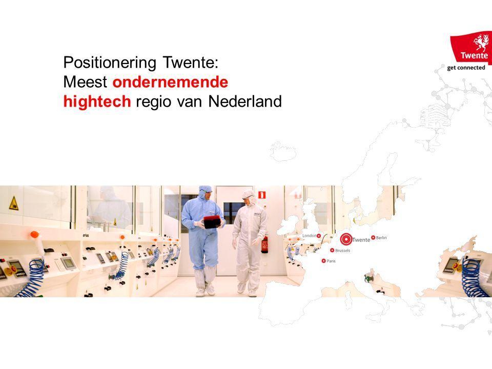 Twente: 626.861 inwoners Beroepsbevolking 284.130 Arbeidsplaatsen 291.560 32.000 van de 45.000 industriële banen in HTSM sector 626.861