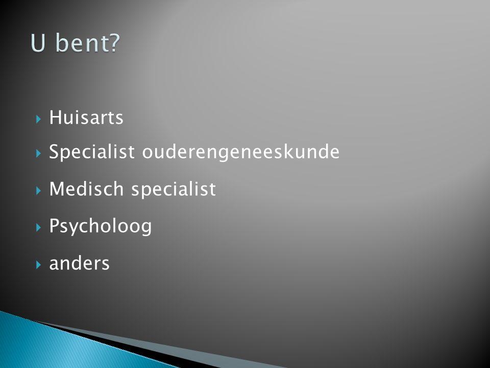  Huisarts  Specialist ouderengeneeskunde  Medisch specialist  Psycholoog  anders