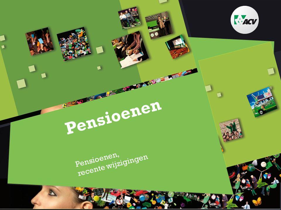 Pensioenen Pensioenen, recente wijzigingen