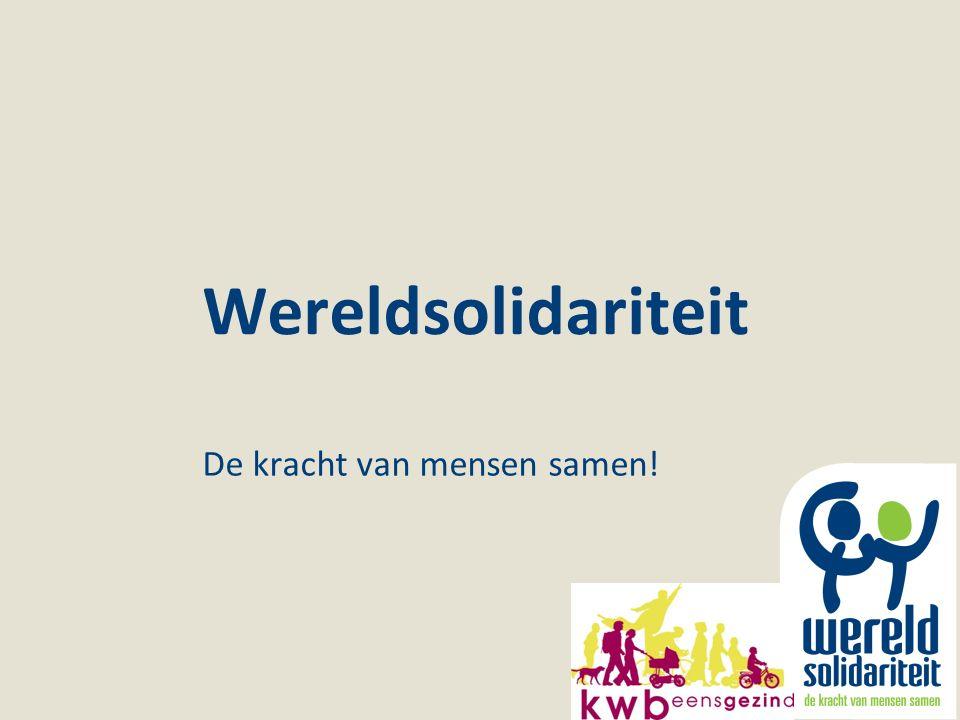 Wereldsolidariteit De kracht van mensen samen!