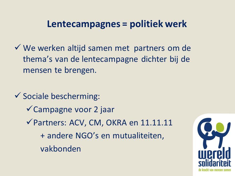 Lentecampagnes = politiek werk We werken altijd samen met partners om de thema's van de lentecampagne dichter bij de mensen te brengen. Sociale besche