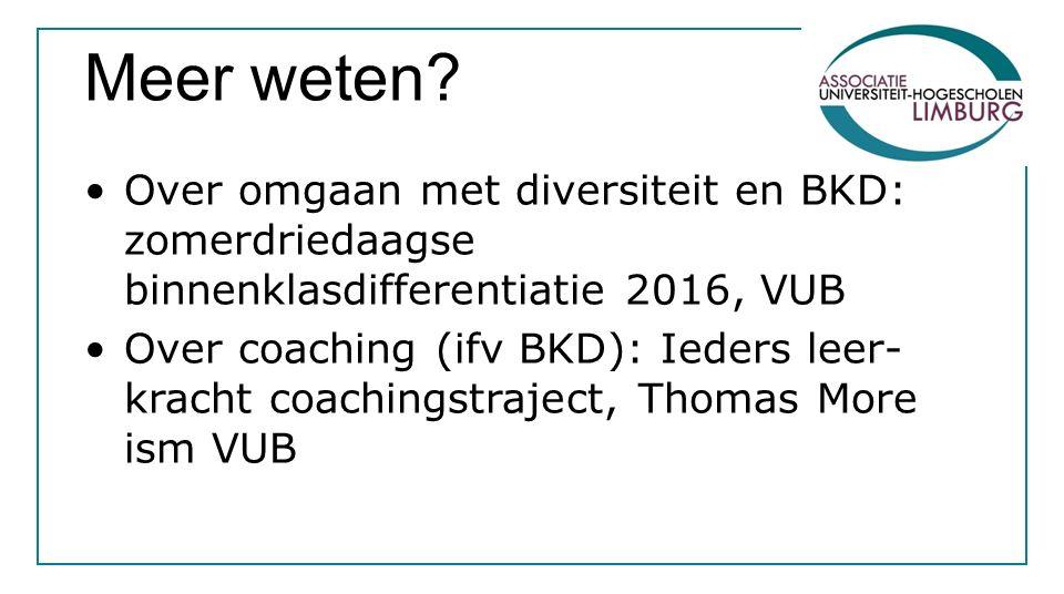 Meer weten? Over omgaan met diversiteit en BKD: zomerdriedaagse binnenklasdifferentiatie 2016, VUB Over coaching (ifv BKD): Ieders leer- kracht coachi