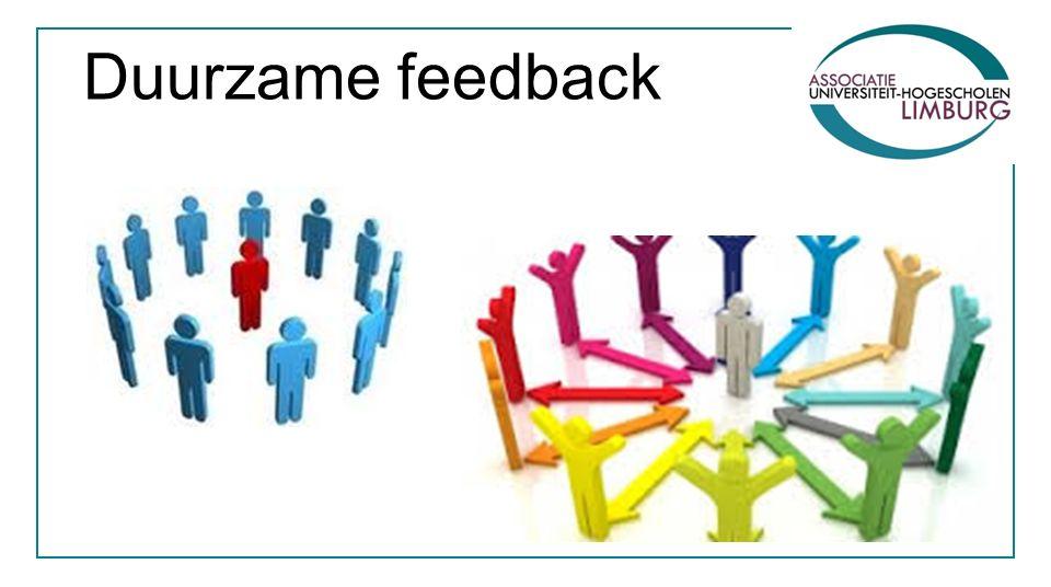 Kenmerken duurzame feedback 1.Dialoog over leren/prestaties 2.Zelfevaluatie stimuleren 3.Zelfregulerende vaardigheden ontwikkelen 4.Assessment-taken met tussentijdse feedback van meerdere bronnen