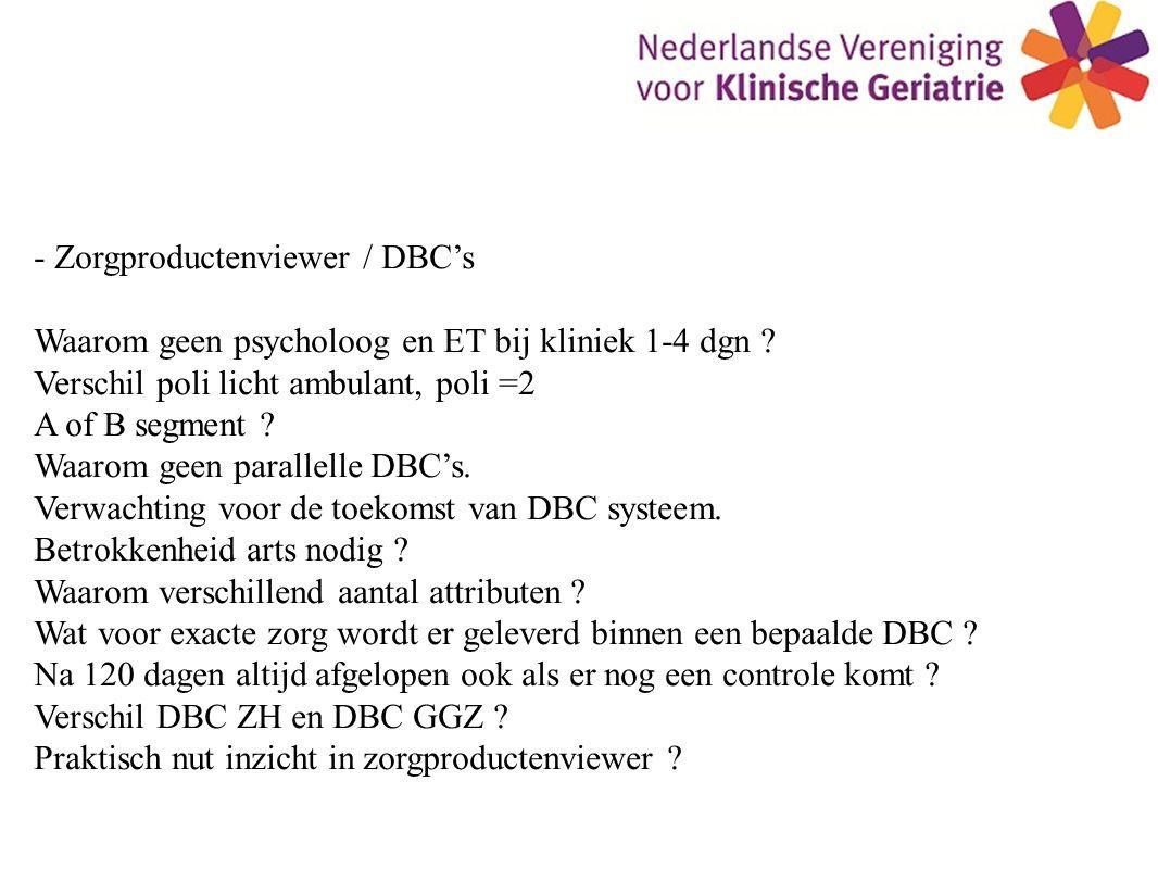 - Zorgproductenviewer / DBC's Waarom geen psycholoog en ET bij kliniek 1-4 dgn .