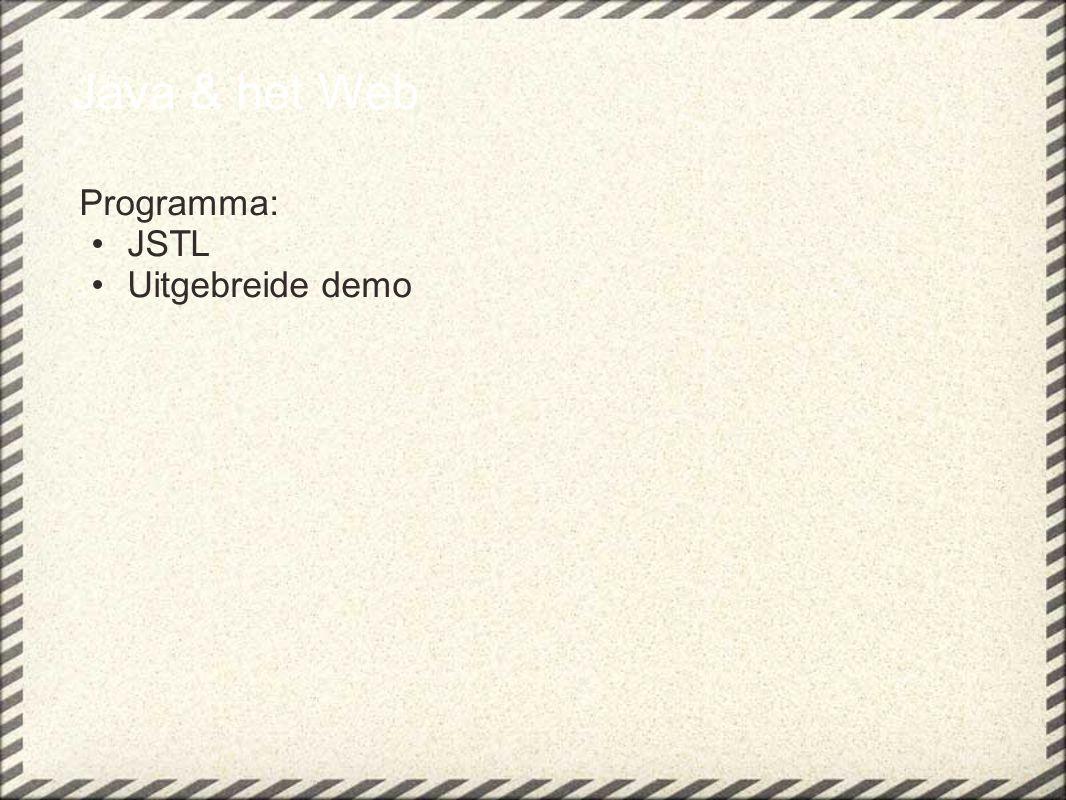 Java & het Web Programma: JSTL Uitgebreide demo