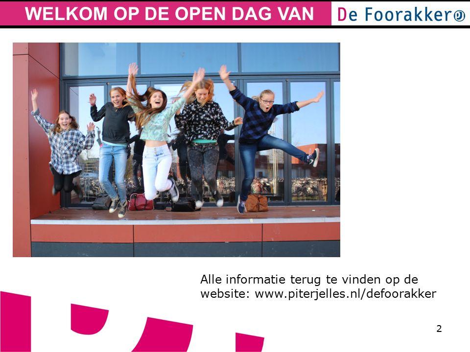 WELKOM OP DE OPEN DAG VAN 2 Alle informatie terug te vinden op de website: www.piterjelles.nl/defoorakker