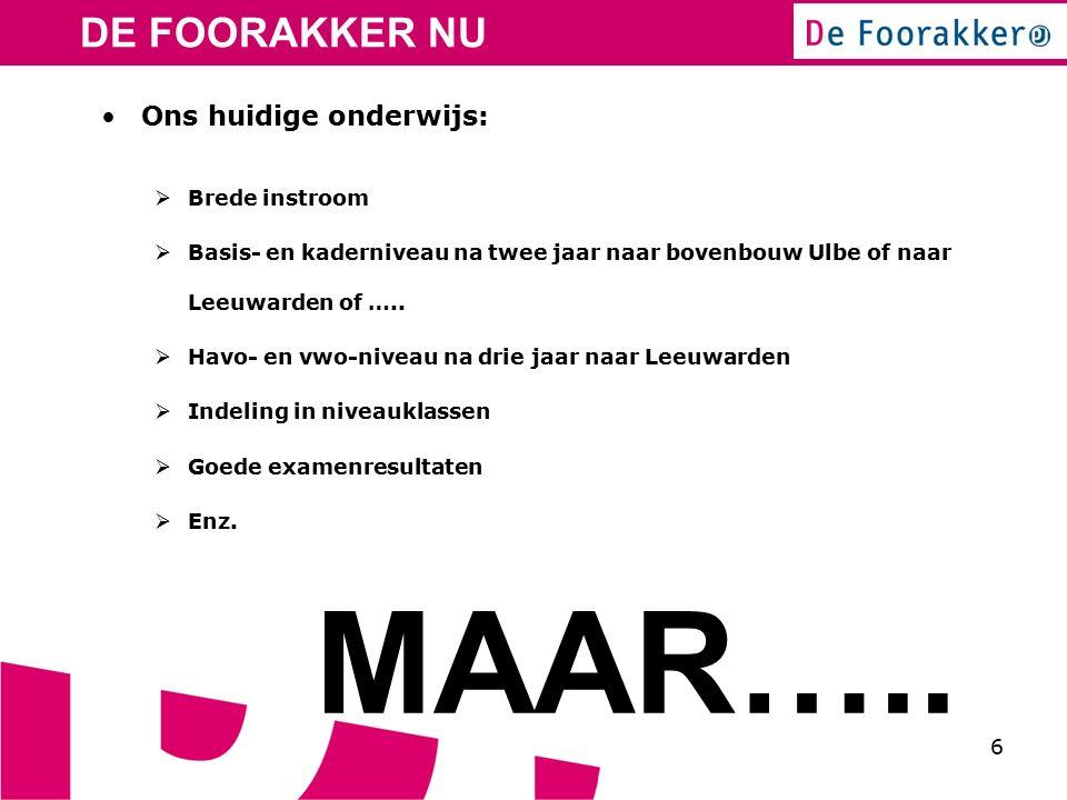 6 Ons huidige onderwijs:  Brede instroom  Basis- en kaderniveau na twee jaar naar bovenbouw Ulbe of naar Leeuwarden of …..
