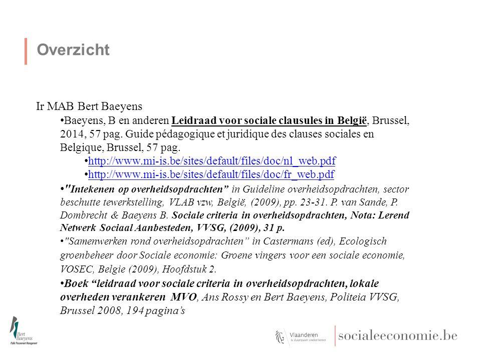 Overzicht Ir MAB Bert Baeyens Baeyens, B en anderen Leidraad voor sociale clausules in België, Brussel, 2014, 57 pag.