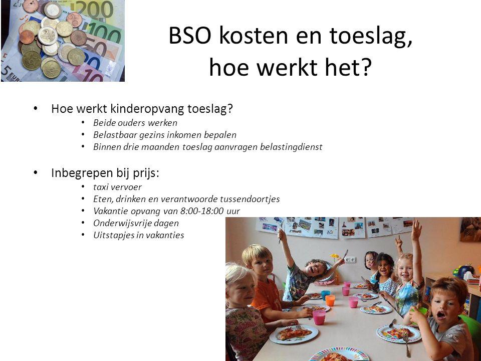 BSO kosten en toeslag, hoe werkt het. Hoe werkt kinderopvang toeslag.