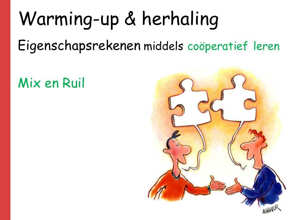 Warming-up & herhaling Eigenschapsrekenen middels coöperatief leren Mix en Ruil