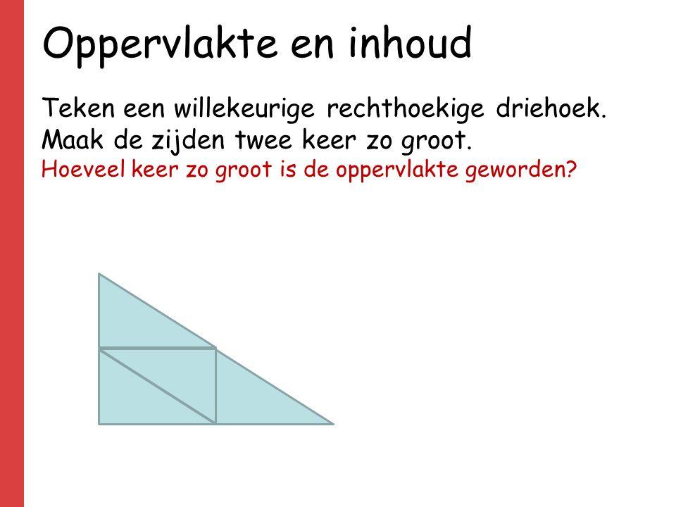 Oppervlakte en inhoud Teken een willekeurige rechthoekige driehoek.