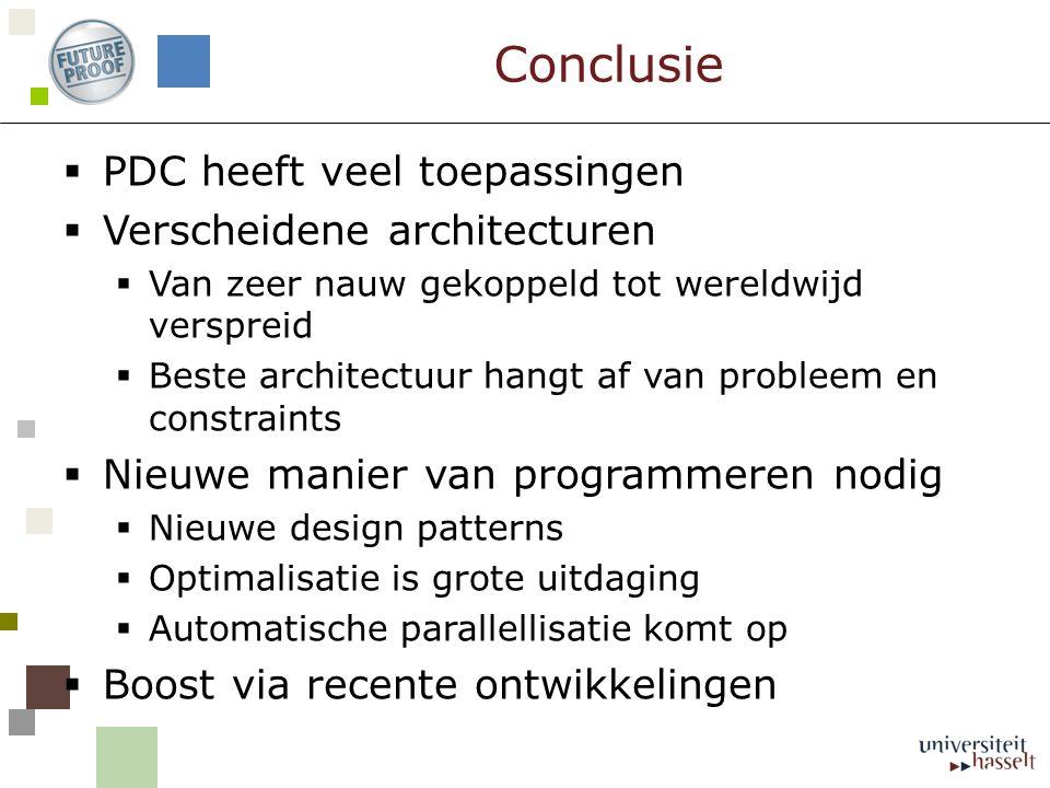 PDC heeft veel toepassingen  Verscheidene architecturen  Van zeer nauw gekoppeld tot wereldwijd verspreid  Beste architectuur hangt af van proble