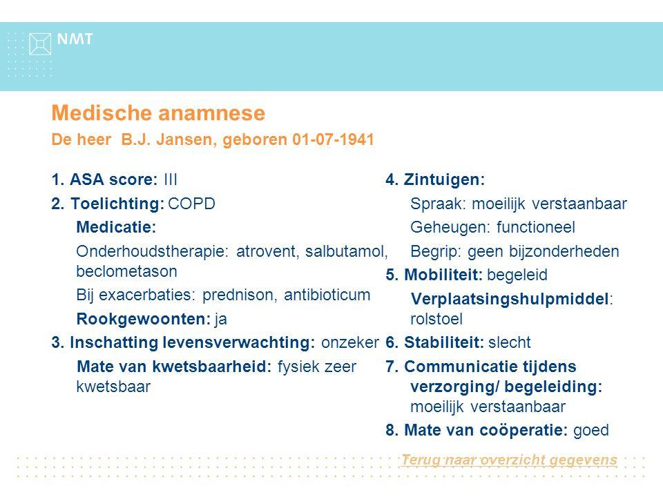 Medische anamnese De heer B.J. Jansen, geboren 01-07-1941 1.