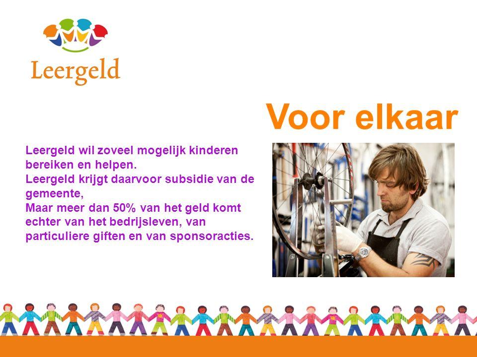 Voor elkaar Leergeld wil zoveel mogelijk kinderen bereiken en helpen. Leergeld krijgt daarvoor subsidie van de gemeente, Maar meer dan 50% van het gel