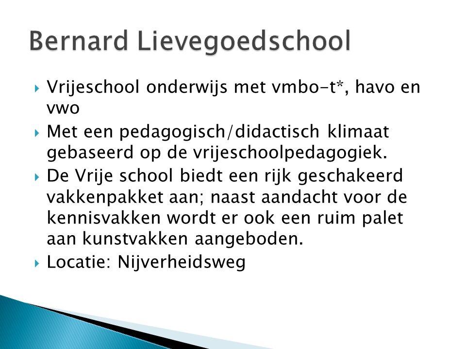  Vrijeschool onderwijs met vmbo-t*, havo en vwo  Met een pedagogisch/didactisch klimaat gebaseerd op de vrijeschoolpedagogiek.